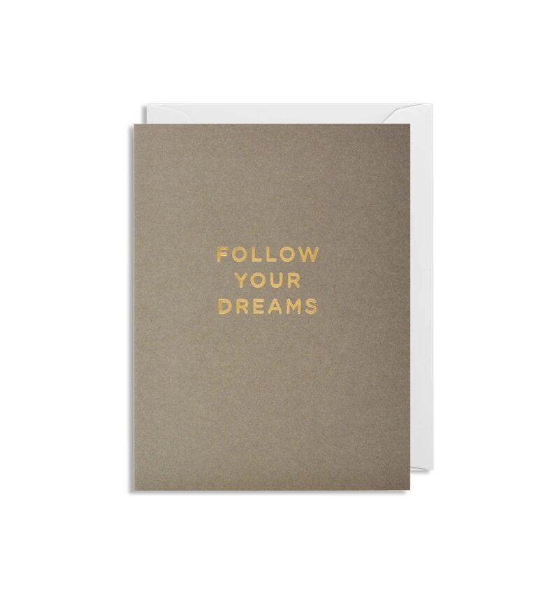 Atklātnīte ar aploksni FOLLOW YOUR DREAMS (9 x 12 cm)